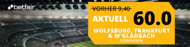 Der Black Friday bei Betfair: Mega Quote von 60.0 für einen Sieg von  Wolfsburg, Frankfurt und M'gladbach