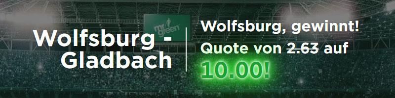 Mr Green erhöht die Quote von 2.63 auf 10.00 für den Sieg von Wolfsburg im Spiel gegen Gladbach