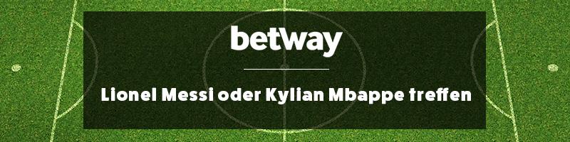 Bei Betway durch einen Torerfolg von Mbappe oder Messi gewinnen